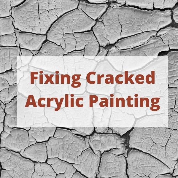 How To Fix Cracked Acrylic Painting   A guide with the 3 best techniques for fixing and preserving cracked acrylic paintings, plus how to prevent cracks in the first place!