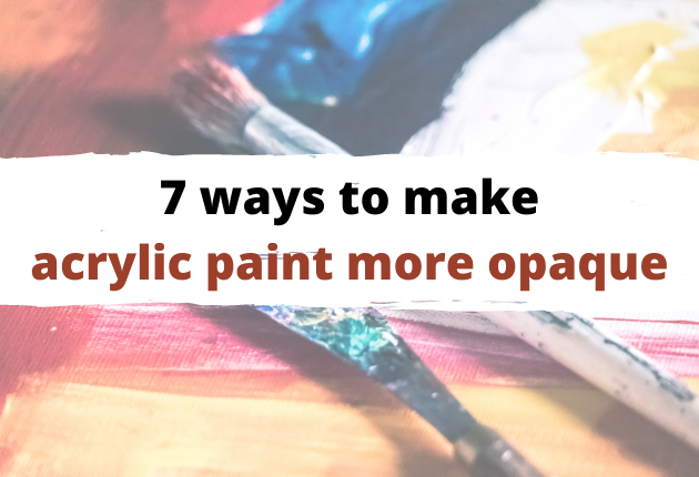 how to make acrylics more opaque