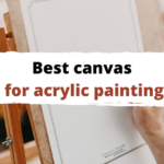 Best Canvas for Acrylic Painting for Beginners in 2021