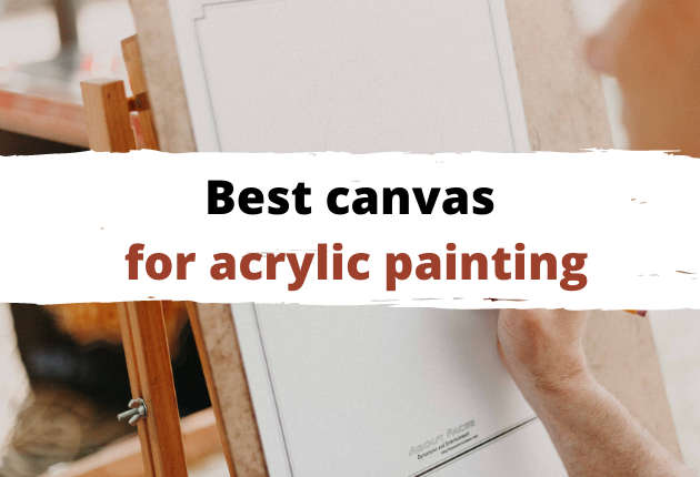 best canvas for acrylic painting
