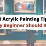 51 Acrylic Painting Tips Every Beginner Should Know