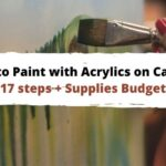 How to Paint with Acrylics on Canvas: 17 steps [Supplies included]