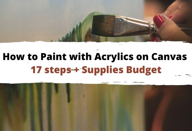 How to paint with acrylics on canvas