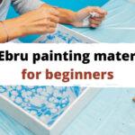 14 Ebru Painting Materials for Beginners