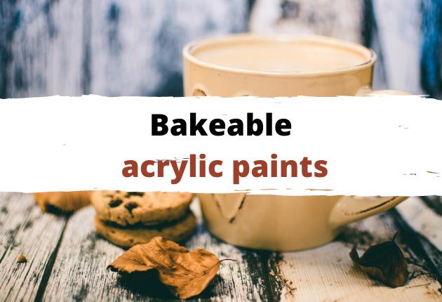 bakeable acrylic paint