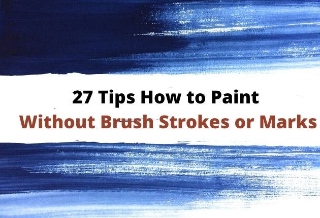 how to avoid streaks when painting with a brush