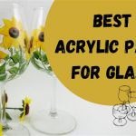 Can You Use Acrylic Paint on Glass? 9 Best Sticky Acrylic Paints for Glass!